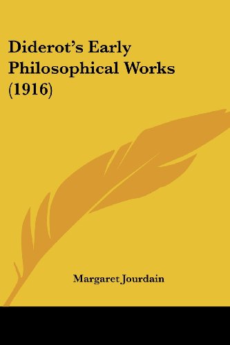 9780548805978: Diderot's Early Philosophical Works (1916) (The Open Court Series of Classics of Science and Philosophy)