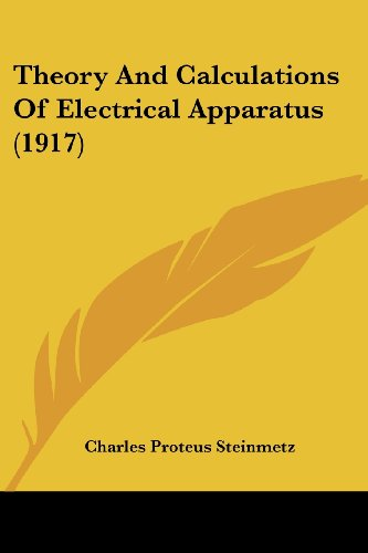 9780548806142: Theory And Calculations Of Electrical Apparatus (1917)