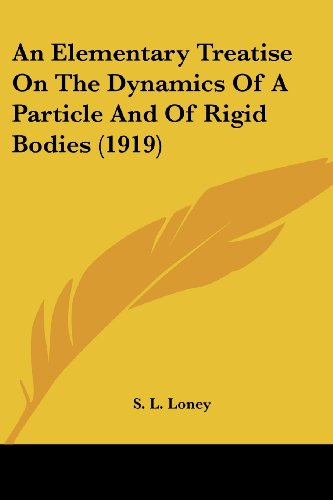 9780548806210: An Elementary Treatise On The Dynamics Of A Particle And Of Rigid Bodies (1919)