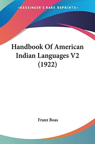 9780548809617: Handbook Of American Indian Languages V2 (1922)