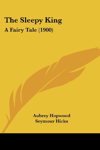 9780548814864: The Sleepy King: A Fairy Tale (1900)