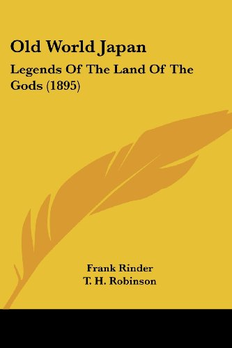 9780548815540: Old World Japan: Legends Of The Land Of The Gods (1895)