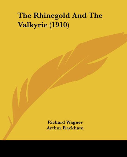 9780548817513: The Rhinegold And The Valkyrie (1910)