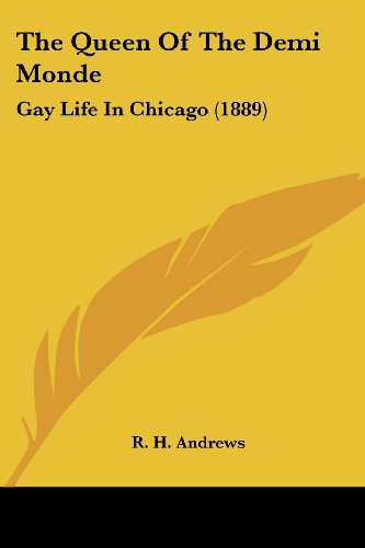 9780548817650: The Queen Of The Demi Monde: Gay Life In Chicago (1889)