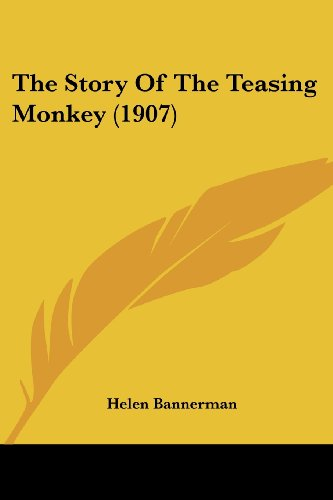 The Story Of The Teasing Monkey (1907) (0548818096) by Helen Bannerman