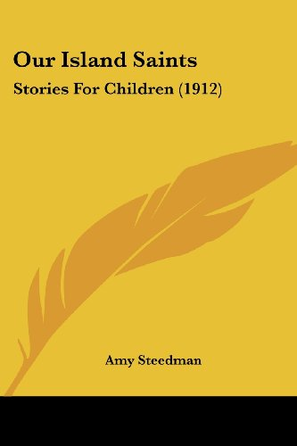 9780548818251: Our Island Saints: Stories For Children (1912)