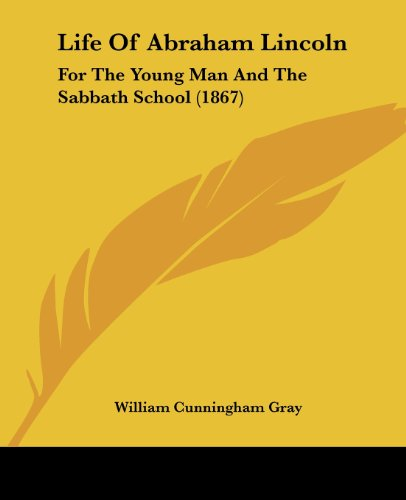 9780548818329: Life Of Abraham Lincoln: For The Young Man And The Sabbath School (1867)