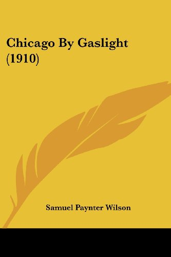 9780548818398: Chicago By Gaslight (1910)