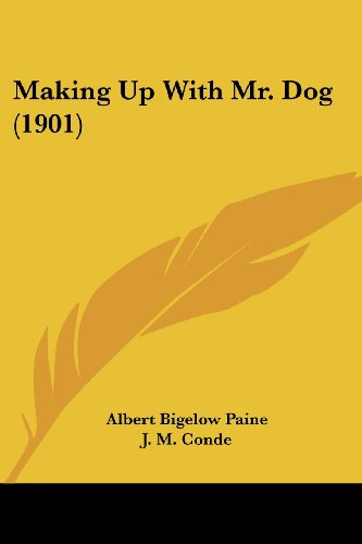 9780548818428: Making Up With Mr. Dog (1901)