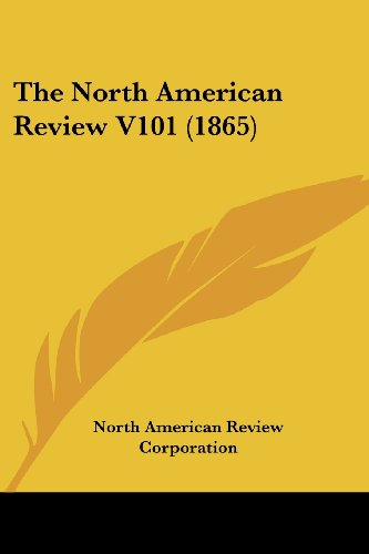 9780548818459: The North American Review V101 (1865)