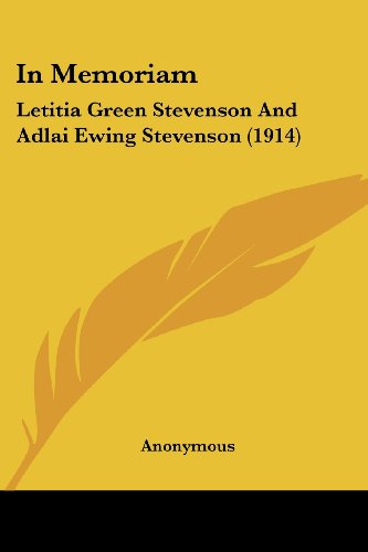 9780548818763: In Memoriam: Letitia Green Stevenson And Adlai Ewing Stevenson (1914)