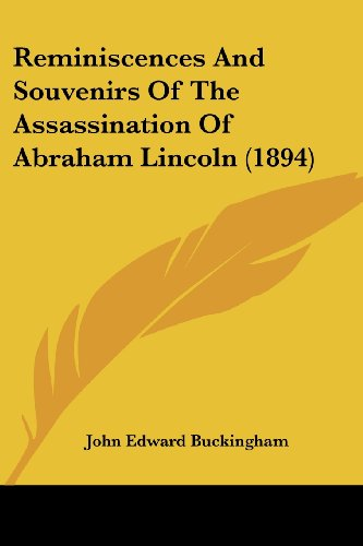9780548818985: Reminiscences And Souvenirs Of The Assassination Of Abraham Lincoln (1894)