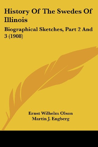 9780548819081: History Of The Swedes Of Illinois: Biographical Sketches, Part 2 And 3 (1908)