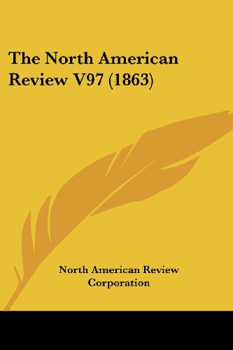 9780548820094: The North American Review V97 (1863)