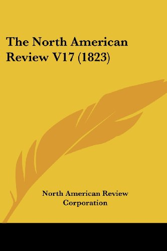 9780548821350: The North American Review V17 (1823)