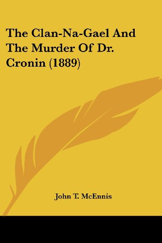 9780548822852: The Clan-Na-Gael And The Murder Of Dr. Cronin (1889)