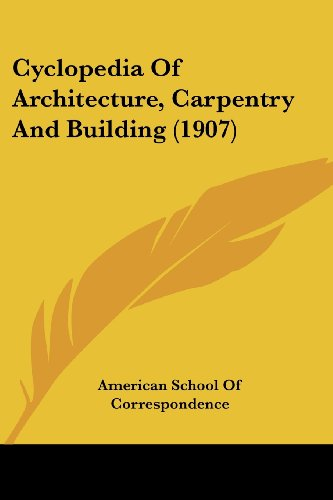 9780548824191: Cyclopedia Of Architecture, Carpentry And Building (1907)
