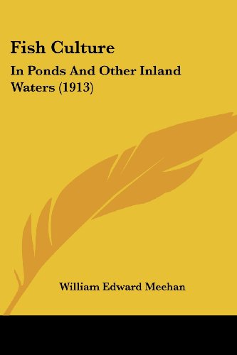 9780548824962: Fish Culture: In Ponds And Other Inland Waters (1913)