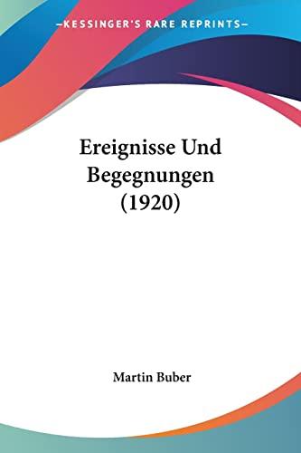 9780548825891: Ereignisse Und Begegnungen (1920) (German Edition)