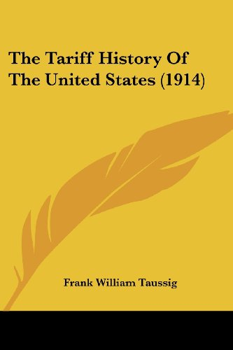 9780548827499: The Tariff History Of The United States (1914)