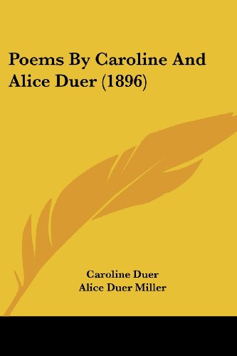 9780548827796: Poems By Caroline And Alice Duer (1896)