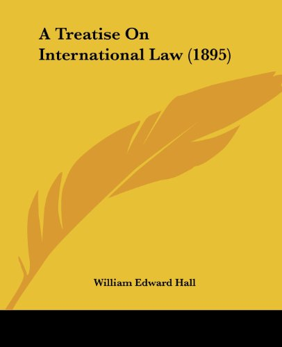 9780548834725: A Treatise On International Law (1895)