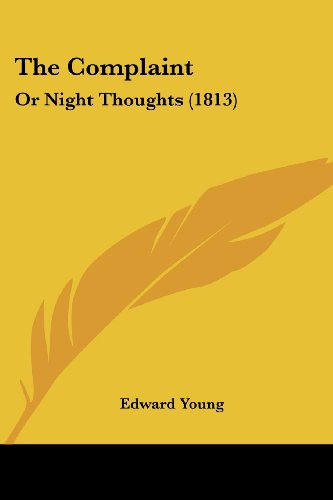 9780548835166: The Complaint: Or Night Thoughts (1813)
