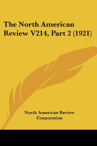 9780548836705: The North American Review V214, Part 2 (1921)