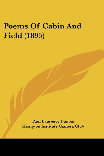 Poems Of Cabin And Field (1895) (054883962X) by Paul Laurence Dunbar