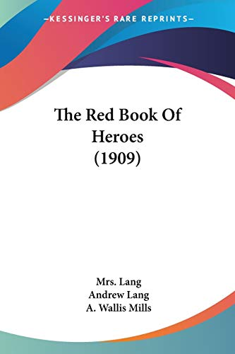 9780548840276: The Red Book Of Heroes (1909)