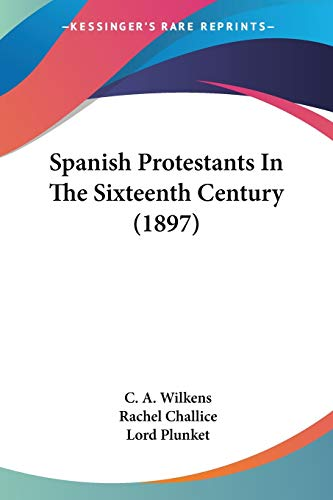 9780548844045: Spanish Protestants In The Sixteenth Century (1897)