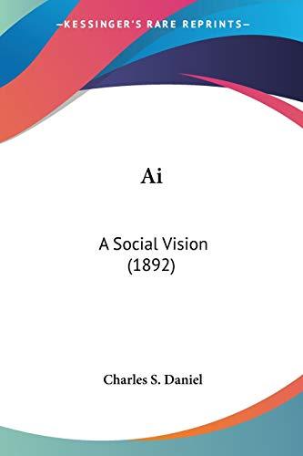 9780548845844: Ai: A Social Vision (1892)