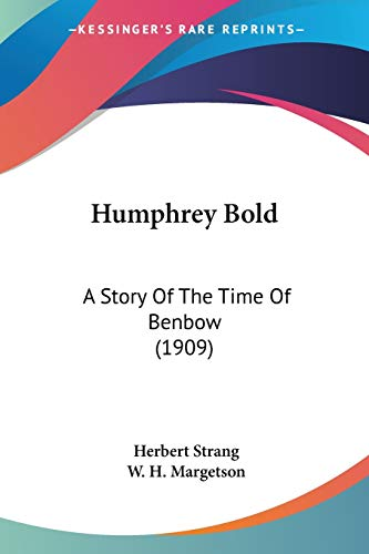 9780548846599: Humphrey Bold: A Story Of The Time Of Benbow (1909)