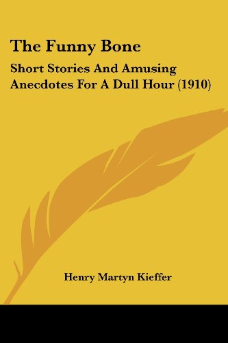 9780548848593: The Funny Bone: Short Stories And Amusing Anecdotes For A Dull Hour (1910)