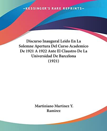 9780548850930: Discurso Inaugural Leido En La Solemne Apertura Del Curso Academico De 1921 A 1922 Ante El Claustro De La Universidad De Barcelona (1921) (Spanish Edition)