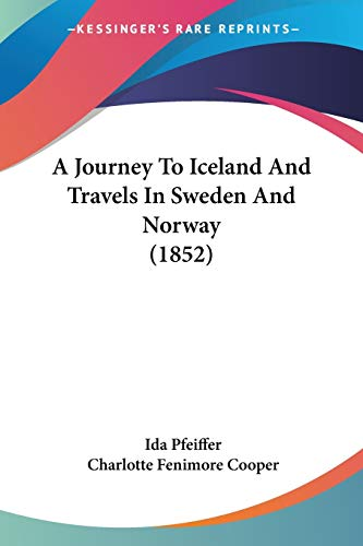 9780548858769: A Journey To Iceland And Travels In Sweden And Norway (1852)