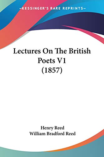 Lectures On The British Poets V1 (1857) (9780548861769) by Reed, Henry