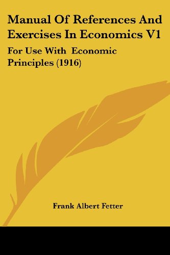 9780548862247: Manual Of References And Exercises In Economics V1: For Use With Economic Principles (1916)