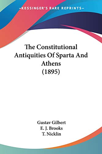 9780548863664: The Constitutional Antiquities Of Sparta And Athens (1895)