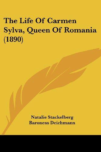 9780548865071: The Life Of Carmen Sylva, Queen Of Romania (1890)
