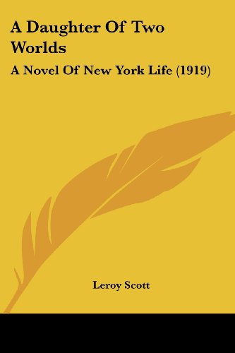 9780548865088: A Daughter Of Two Worlds: A Novel Of New York Life (1919)