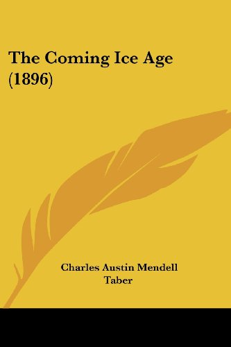 9780548871133: The Coming Ice Age (1896)
