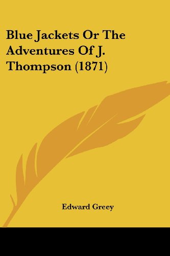 9780548872130: Blue Jackets or the Adventures of J. Thompson (1871)