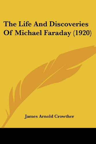 9780548872581: The Life And Discoveries Of Michael Faraday (1920)