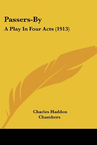 9780548875230: Passers-By: A Play In Four Acts (1913)