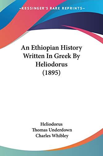 9780548877029: An Ethiopian History Written In Greek By Heliodorus (1895)