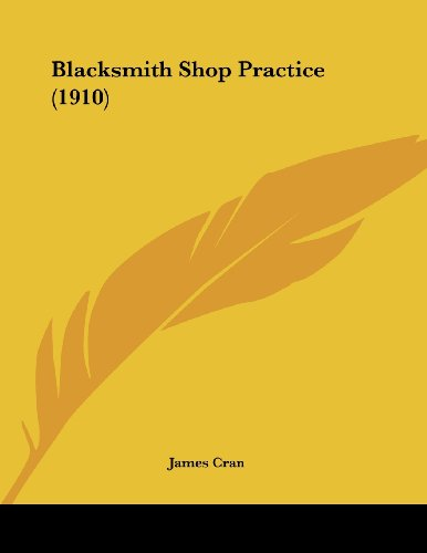 9780548877456: Blacksmith Shop Practice (1910) (Machinery's Reference)