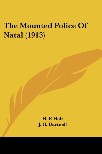 9780548879047: The Mounted Police Of Natal (1913)