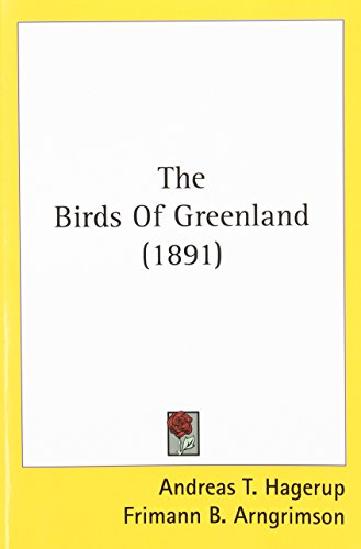 9780548879924: The Birds Of Greenland (1891)