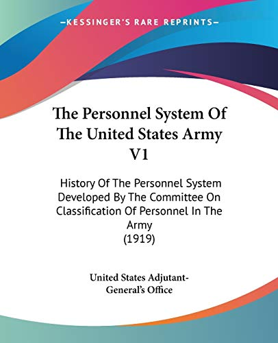 9780548880890: The Personnel System Of The United States Army V1: History Of The Personnel System Developed By The Committee On Classification Of Personnel In The Army (1919)